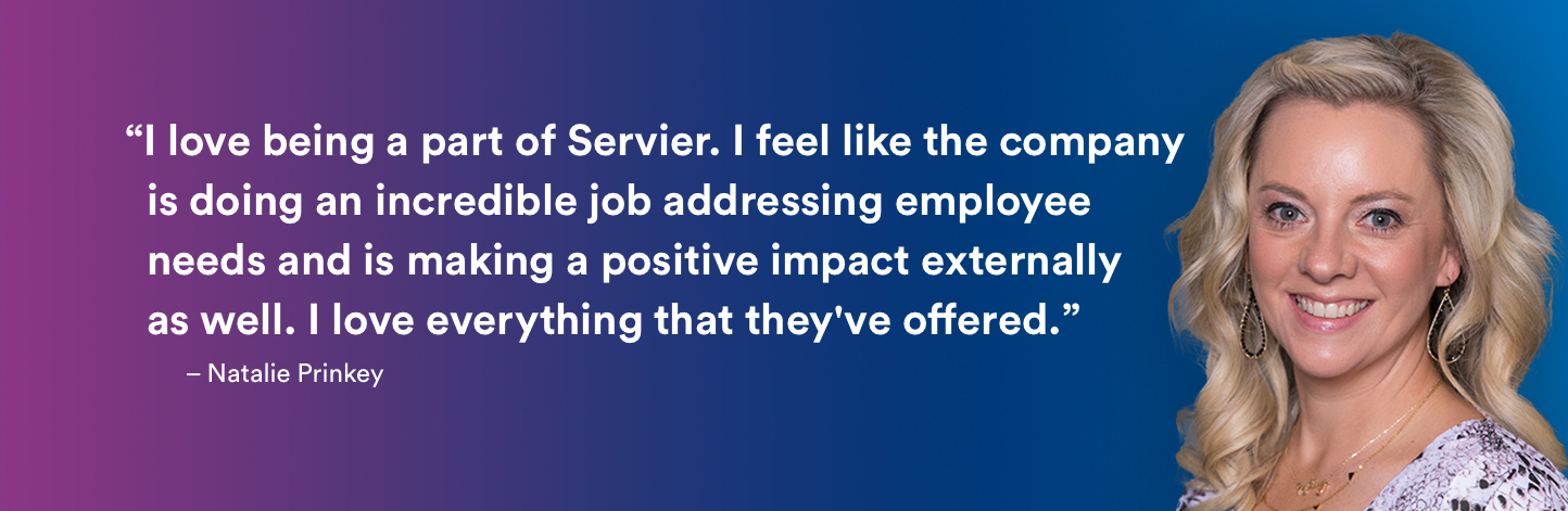 "I love being a part of Servier. I feel like the company  is doing an incredible job addressing employee  needs and is making a positive impact externally  as well. I love everything that they've offered."" – Natalie Prinkey"